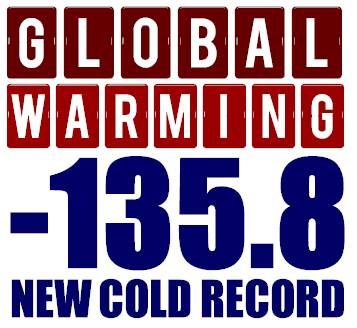 Global Warming -135.8 New Cold Record